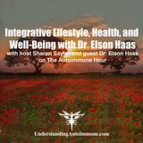 IntegrativeLifestyle, Health, and Well-Being with Dr. Elson Haas