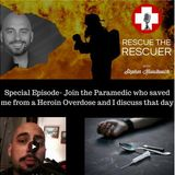 Special Edition Episode- Join the Paramedic who saved me from a Heroin Overdose