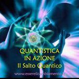 28° puntata - FISICA QUANTISTICA IN AZIONE - Il Salto Quantico