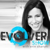 EVOLVER Show - Coming Soon!