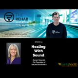 Karen Newell, Co-Founder of Sacred Acoustics: Healing With Sound
