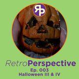 Ep. 003 - Halloween III & IV