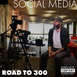 Social Media - The Road to 300