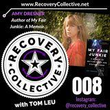 """RC 008: Amy Dresner, Author of """"My Fair Junkie"""""""