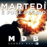 "MDB Summah Radio | Ep. 47 ""Martedi pure peggio"""