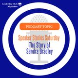 Speaker Stories Saturday - The Sandra Bradley Story | Lakeisha McKnight