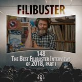 148 - The Best Filibuster Interviews of 2018, Part I