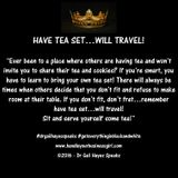 Have Tea Set...Will Travel!