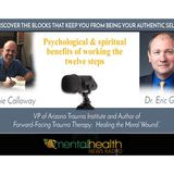 Psychological And Spiritual Benefits Of Working The Twelve Step With Eric Gentry