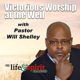Victorious Worship At The Well