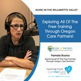 11/14/17: Pamela Ruona with Oregon Care Partners | Exploring all of the FREE training through Oregon Care Partners!
