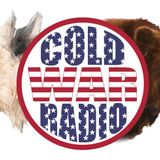 Cold War Radio - CWR#628