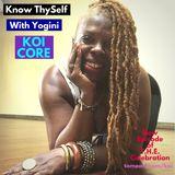Know Thyself with Yogini Koi Core