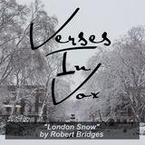 """London Snow"" by Robert Bridges"