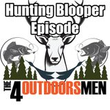 The 4 Outdoorsmen Hunting Blooper Episode