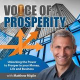 Why Everyone Needs a Coach to be Their Best-The Voice of Prosperity with Matthew D. Miglin