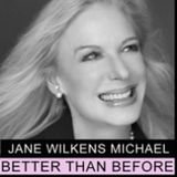 BTB: The Jane Wilkens Michael Show: Life in Full Bloom