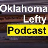 Oklahoma Lefty Podcast # 18