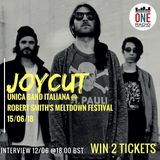JoyCut unica band italiana @ Robert Smith's Meltdown venerdì 15/06/18