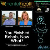 You Finished Rehab, Now What? Eamon and Nina Have Answers For You!