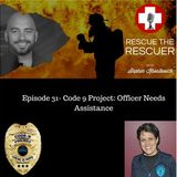 Episode 31- Code 9 Project: Officer Needs Assistance