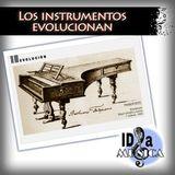 Los instrumentos evolucionan.