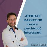 Affiliate Marketing cos'è e perchè può interessarti