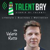 Talent Bay - Storie di Talenti: Lifestyle | Business | Motivazione