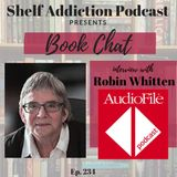 234: Robin Whitten of AudioFile Magazine | Book Chat