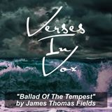 """""""Ballad Of The Tempest"""" by James Thomas Fields"""