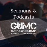Gainesville UMC Sermons & Podcasts