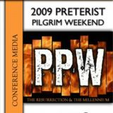 2009 Preterist Pilgrim Weekend