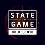 State of the Game #92: 08/03/2018