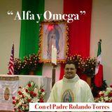 Alfa y Omega Con El Padre Rolando Torres - Miércoles 19 de Octubre