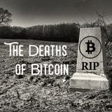 Episode 16: The Deaths of Bitcoin