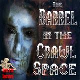 The Barrel in the Crawl Space   True Crime Mystery   Podcast