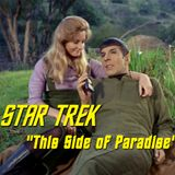 "Season 3, Episode 20: ""This Side of Paradise"" (TOS) with Dave Rossi"