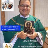 Alfa y Omega con el Padre Rolando Torres - 13 de Septiembre