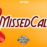 Missed Call | Haunted, Paranormal, Supernatural