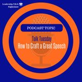 Talk Tuesday - How to Craft a Great Speech | Lakeisha McKnight