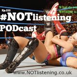 Ep.212 - What do you mean wrestling is fake??