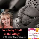 New baby? Call in the village.