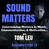 Sound Matters with Tom Leu