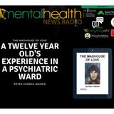 The Madhouse of Love: A Twelve Year Old's Experience in a Psychiatric Ward