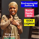 Environmental Justice and Racial Equity with Isoke Luqman