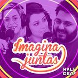 Imagina Juntas #40 - Xoxota Power