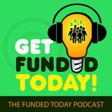 The Funded Today Podcast