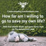 How Far Are You Willing To Go ... To Live?