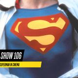 "Episode #106 - ""Batman On Film Talks Superman in Cinema"""