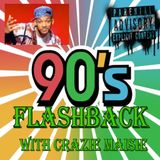 90's FlashBack Hosted ny Crazie Maisie